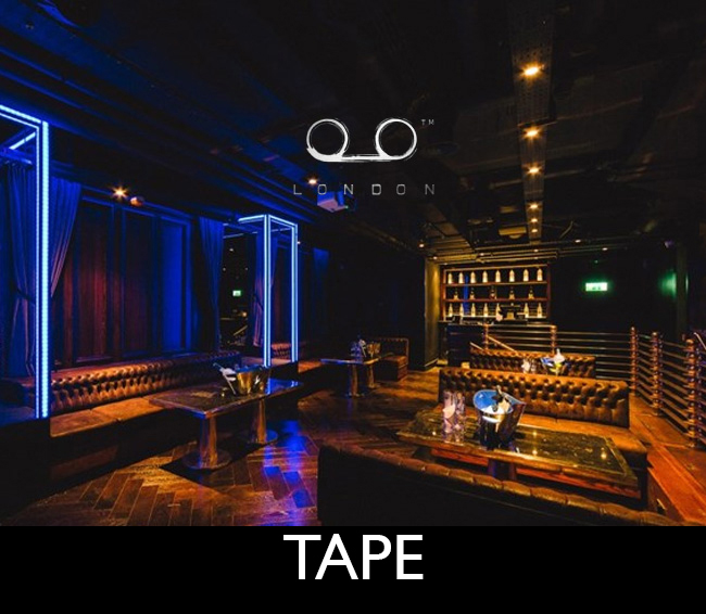 VIP Table booking at Tape London