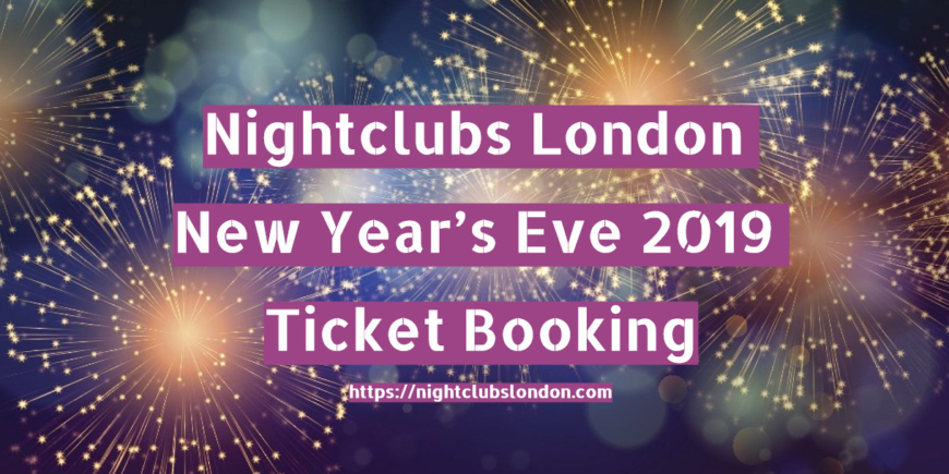 Nightclubs London New Year's Eve 2020 Ticket Booking